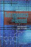 Nutrigenomics and Beyond : Informing the Future - Workshop Summary, Pool, Robert, 0309104890
