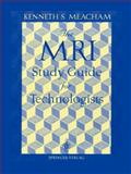 MRI Study Guide for Technologists, Meacham, Kenneth S., 0387944893