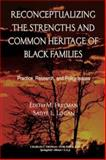 Reconceptualizing the Strengths and Common Heritage of Black Families : Practice, Research, and Policy Issues, Freeman, Edith M. and Logan, Sadye Louise, 0398074895