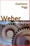 Weber : A Short Introduction, Poggi, Gianfranco, 0745634893