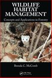 Wildlife Habitat Management : Concepts and Applications in Forestry, McComb, Brenda C., 0849374898