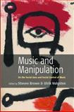 Music and Manipulation : On the Social Uses and Social Control of Music, , 1571814892