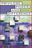 Privilege, Power, and Difference, Johnson, Allan G., 0072874899