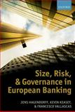 Size, Risk, and Governance in European Banking, Hagendorff, Jens and Keasey, Kevin, 0199694893