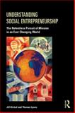 Understanding Social Entrepreneurship, Jill Kickul and Thomas S. Lyons, 0415884896