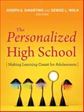 The Personalized High School : Making Learning Count for Adolescents, DiMartino, Joseph and Wolk, Denise L., 0787994898