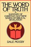 The Word of Truth, Dale Moody, 0802804896