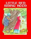 Little Red Riding Hood, Jacob Grimm and Wilhelm K. Grimm, 0893754897