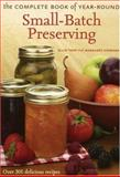 The Complete Book of Year-Round Small-Batch Preserving, Ellie Topp and Margaret Howard, 1552094898
