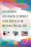 CFD Modeling and Analysis of Different Novel Designs of Air-Breathing Pem Fuel Cells, Maher A. R. Sadiq Al-baghdadi, 1608764893