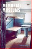 Memorial Museums : The Global Rush to Commemorate Atrocities, Williams, Paul, 1845204891