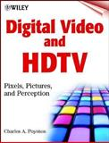 Digital Video and HDTV : Pixels, Pictures and Perception, Poynton, Charles A., 0471384895