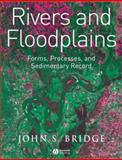 Rivers and Floodplains : Forms, Processes, and Sedmentary Record, Bridge, John S., 0632064897