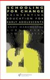 Schooling for Change : Reinventing Education for Early Adolescents, Earl, Lorna M. and Hargreaves, Andy, 0750704896