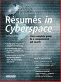 Resumes in Cyberspace : Your Complete Guide to a Computerized Job Search, Criscito, Pat, 0764114891