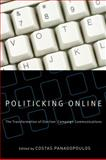 Politicking Online : The Transformation of Election Campaign Communications, , 0813544890