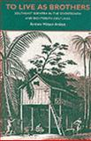 To Live As Brothers : Southeast Sumatra in the Seventeenth and Eighteenth Centuries, Andaya, Barbara W., 0824814894