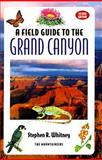 Field Guide to the Grand Canyon, 2nd Edition, Stephen R. Whitney and Mountaineers Books Staff, 0898864895