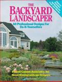 The Backyard Landscaper : 40 Professional Designs for Do-It-Yourselfers, Ireland-Gannon Associates, Inc. Staff, 0918894891