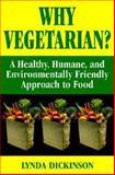 Why Vegetarian?, Lynda Dickinson, 0919574890