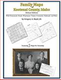 Family Maps of Kootenai County, Idaho, Deluxe Edition : With Homesteads, Roads, Waterways, Towns, Cemeteries, Railroads, and More, Boyd, Gregory A., 1420314890