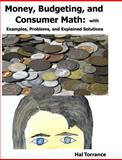 Money, Budgeting, and Consumer Math, Hal Torrance, 1470124890