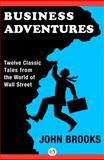 Business Adventures, John Brooks, 1497644895