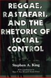 Reggae, Rastafari, and the Rhetoric of Social Control, King, Stephen A., 1578064899