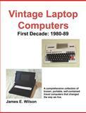 Vintage Laptop Computers, James E. Wilson, 1598004891