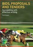 Bids, Proposals and Tenders : Succeeding with effective Writing, Nickson, David, 1906124892