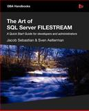 The Art of Sql Server Filestream, Jacob Sebastian and Sven Aelterman, 1906434891