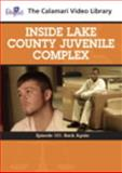 Inside Lake County Juvenile Complex Series 1, Calamari Productions and Calamari Productions Staff, 0132174898