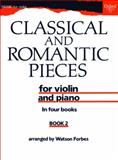 Classical and Romantic Pieces Bk. 2 : For Violin and Piano, Forbes, Watson, 0193564890