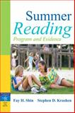 Summer Reading : Program and Evidence, Shin, Fay H. and Krashen, Stephen D., 0205504892