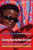 Chanting down the New Jerusalem : Calypso, Christianity, and Capitalism in the Caribbean, Guadeloupe, Francio, 0520254899