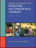 Frames of Reference for Pediatric Occupational Therapy, Kramer, Paula and Hinojosa, Jim, 0683304895
