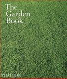 The Garden Book, Editors of Phaidon Press, 0714844896