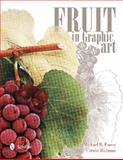 Fruit in Graphic Art, Michael B. Emery and Richman Irwin, 0764344897