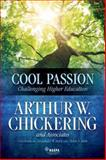 Cool Passion : Challenging Higher Education, Chickering, Arthur W., 0931654890