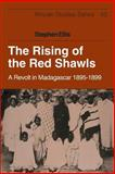 The Rising of the Red Shawls : A Revolt in Madagascar, 1895-1899, Ellis, Stephen, 110763489X