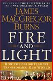 Fire and Light, James MacGregor Burns, 1250024897
