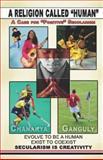 A Religion Called Human, Chanakya Ganguly, 1413784895