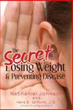 The Secret to Losing Weight and Preventing Disease, Nathaniel Johnson, 1466494891