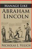 Manage Like Abraham Lincoln, Nicholas Vulich, 1490394893