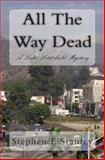 All the Way Dead, Stephen Stanley, 1492994898