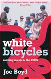 White Bicycles, Joe Boyd, 1852424893