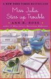 Miss Julia Stirs Up Trouble, Ann B. Ross, 0143124897