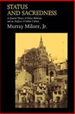 Status and Sacredness : A General Theory of Status Relations and an Analysis of Indian Culture, Milner, Murray, Jr., 0195084896
