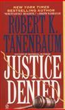 Justice Denied, Robert K. Tanenbaum, 0451184890