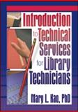 Introduction to Technical Services for Library Technicians, Ruth C Carter, Mary L Kao, 0789014890